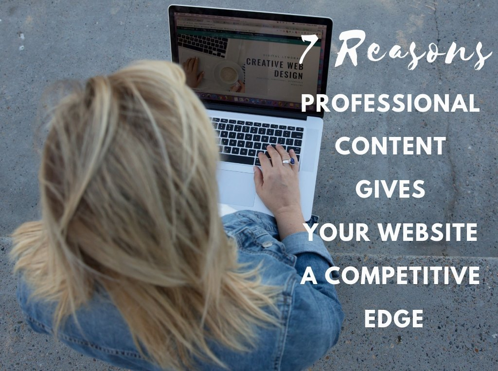7 reasons professional content gives your website a competitive edge